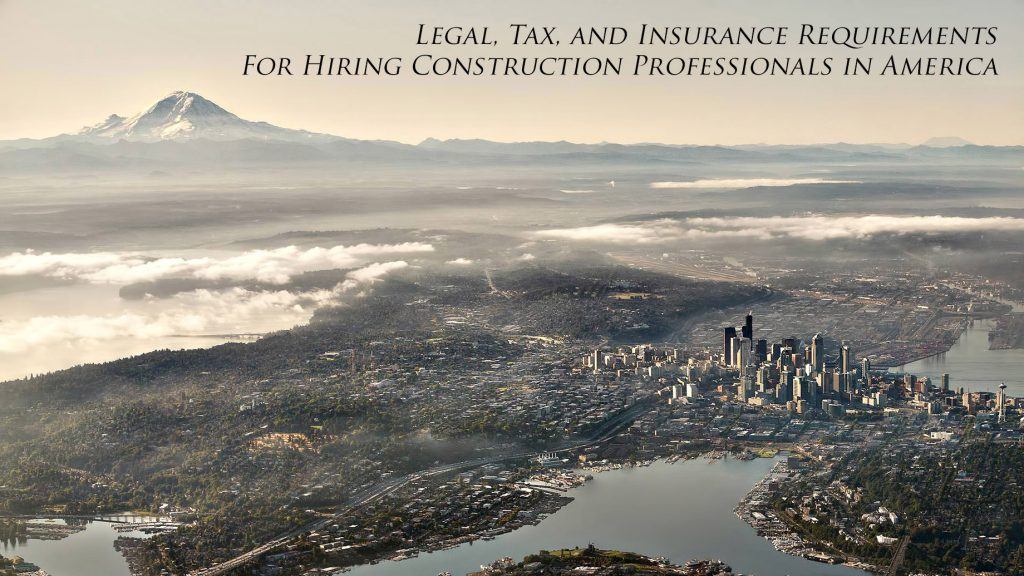 Legal, Tax, and Insurance Requirements for Hiring Construction Professionals in America