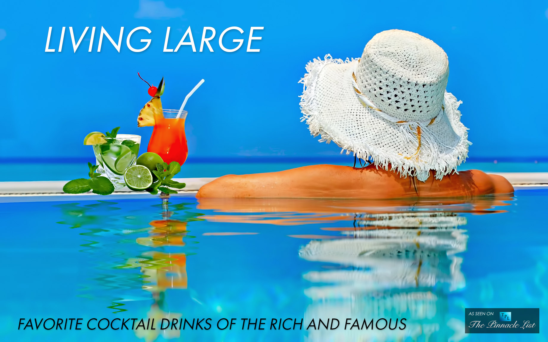Living Large - Favorite Cocktail Drinks of the Rich and Famous