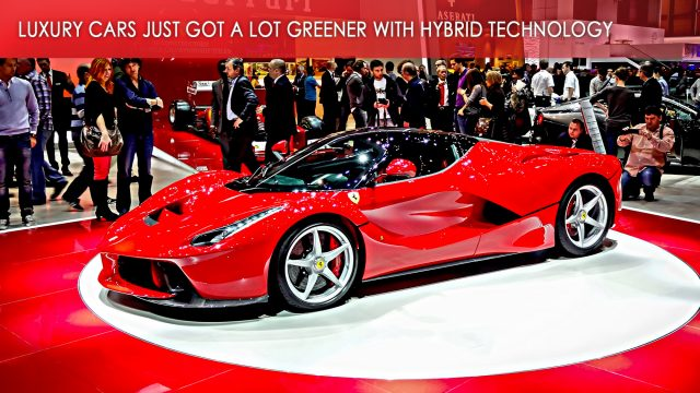 Luxury Cars Just Got a Lot Greener with Hybrid Technology at the 2013 Geneva Motor Show