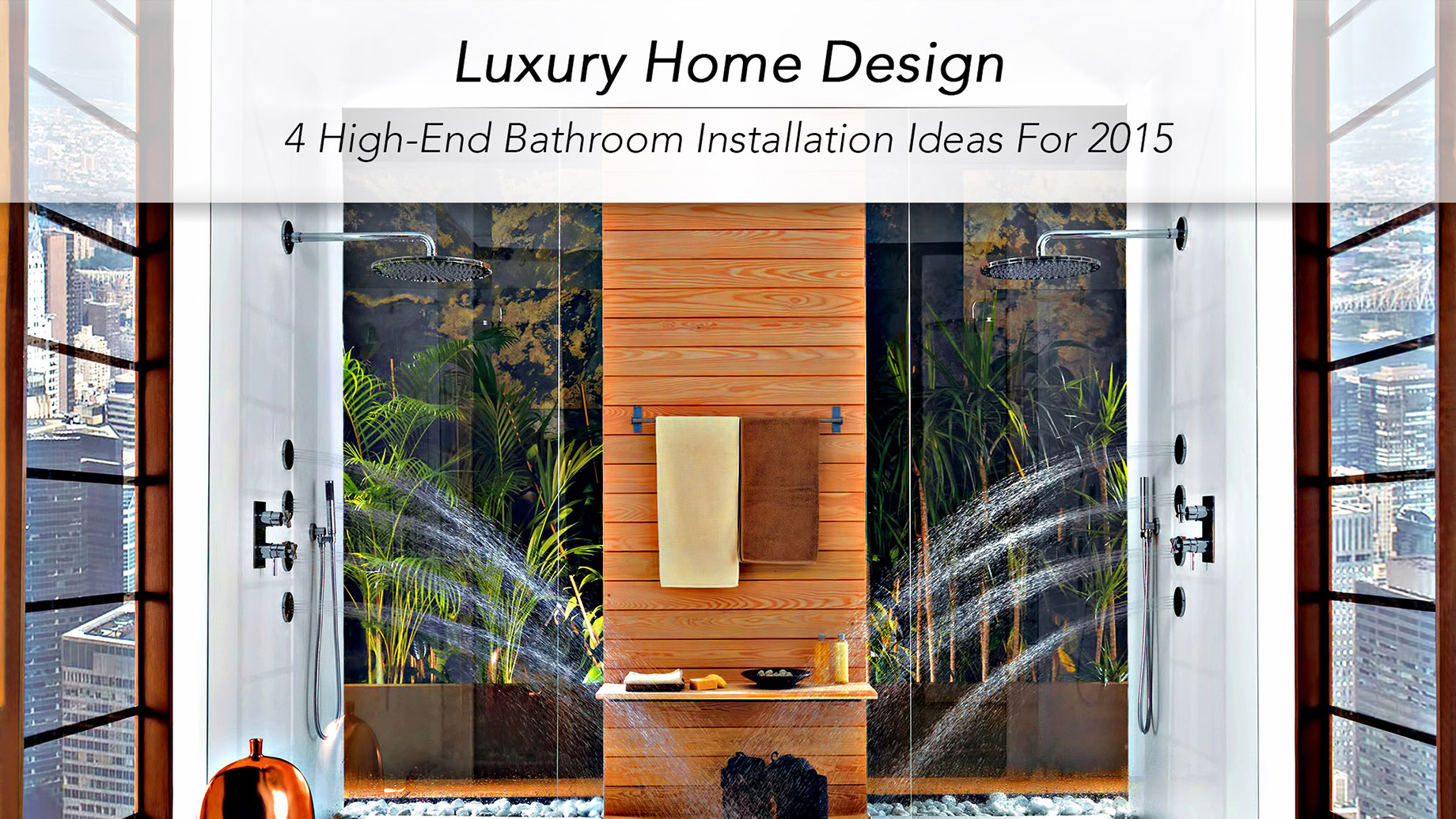 Luxury Home Design - 4 High-End Bathroom Installation Ideas
