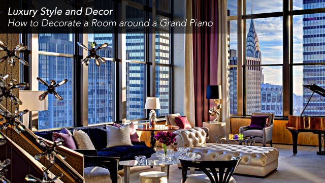 Luxury Style and Decor - How to Decorate a Room around a Grand Piano