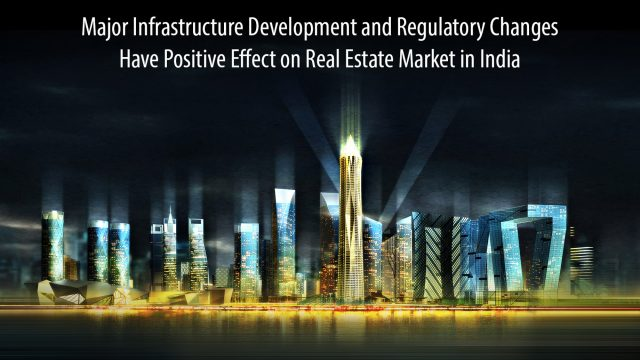 Major Infrastructure Development Have Positive Effect on Real Estate Market in India