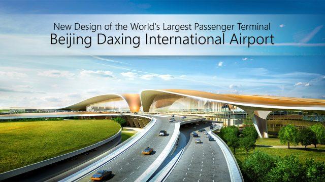 New Design of the World's Largest Passenger Terminal - Beijing Daxing International Airport