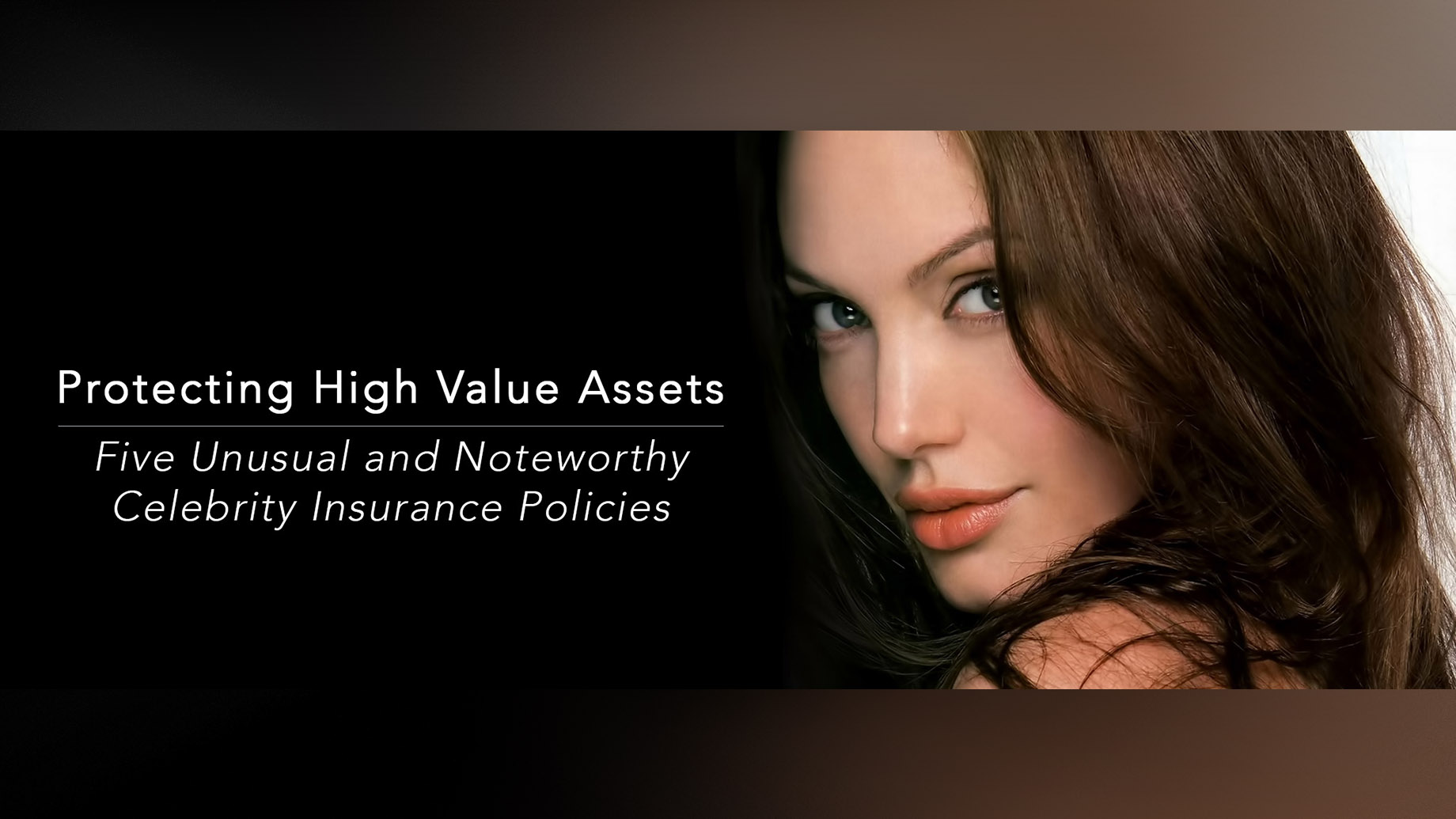 Protecting High Value Assets – Five Unusual and Noteworthy Celebrity Insurance Policies