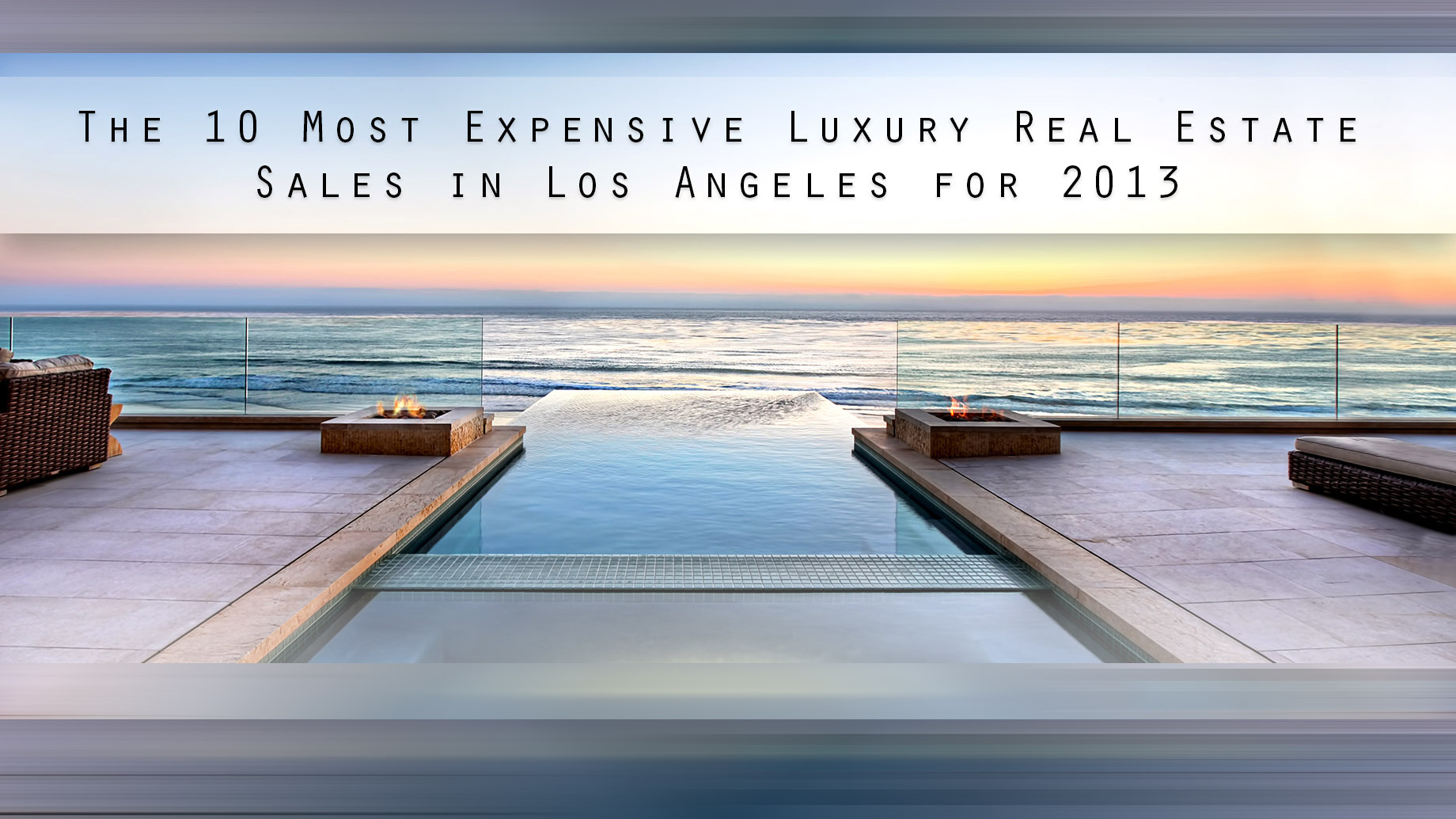 The 10 Most Expensive Luxury Real Estate Sales in Los Angeles for 2013