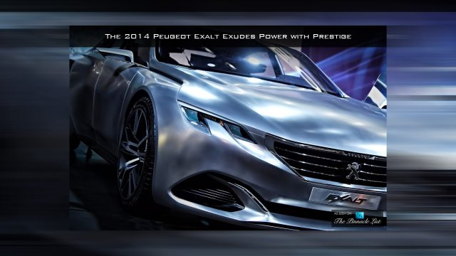 The 2014 Peugeot Exalt Exudes Power with Prestige