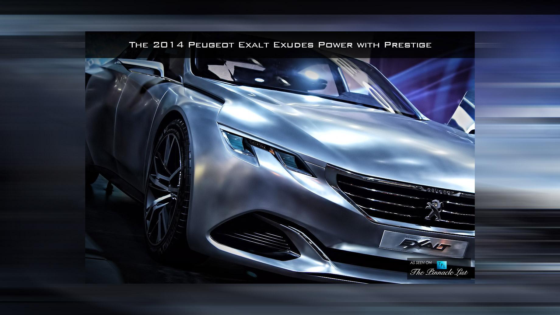 The 2014 Peugeot Exalt Exudes Power with Prestige
