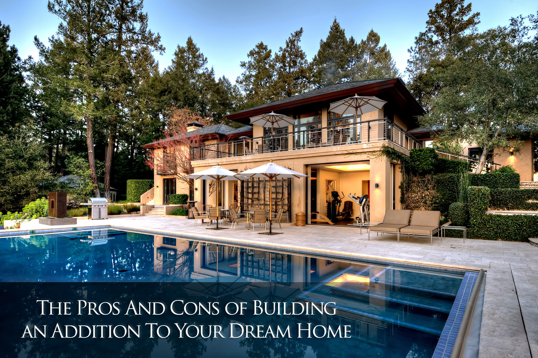 The Pros and Cons of Building an Addition To Your Dream Home