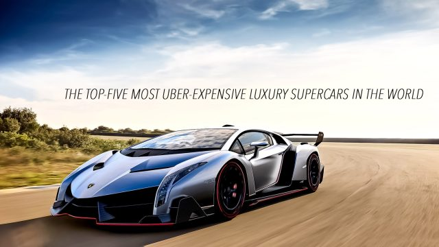 The Top-Five Most Uber-Expensive Luxury Supercars in the World