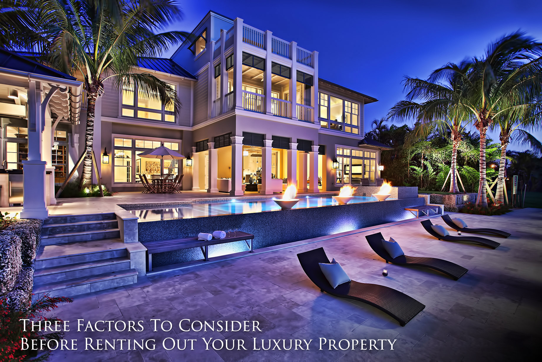 Three Factors To Consider Before Renting Out Your Luxury Property