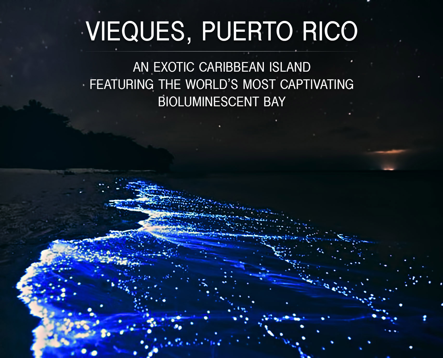 Vieques, Puerto Rico – An Exotic Caribbean Island Featuring the World's Most Captivating Bioluminescent Bay