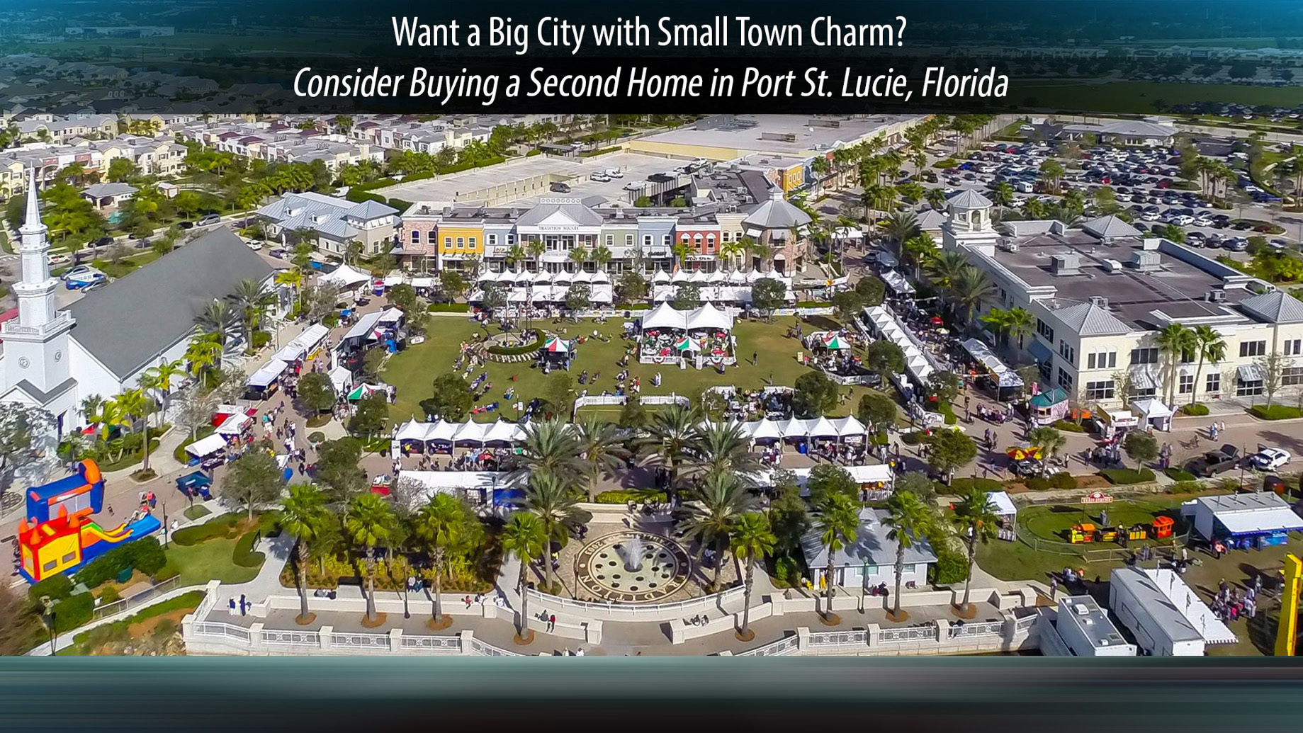 Want a Big City with Small Town Charm - Consider Buying a Second Home in Port St. Lucie, Florida