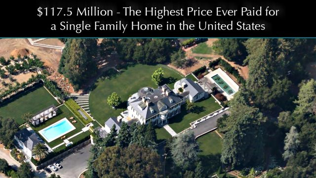 $117.5 Million – Highest Price Ever Paid for a Single-Family Home in the United States 2012