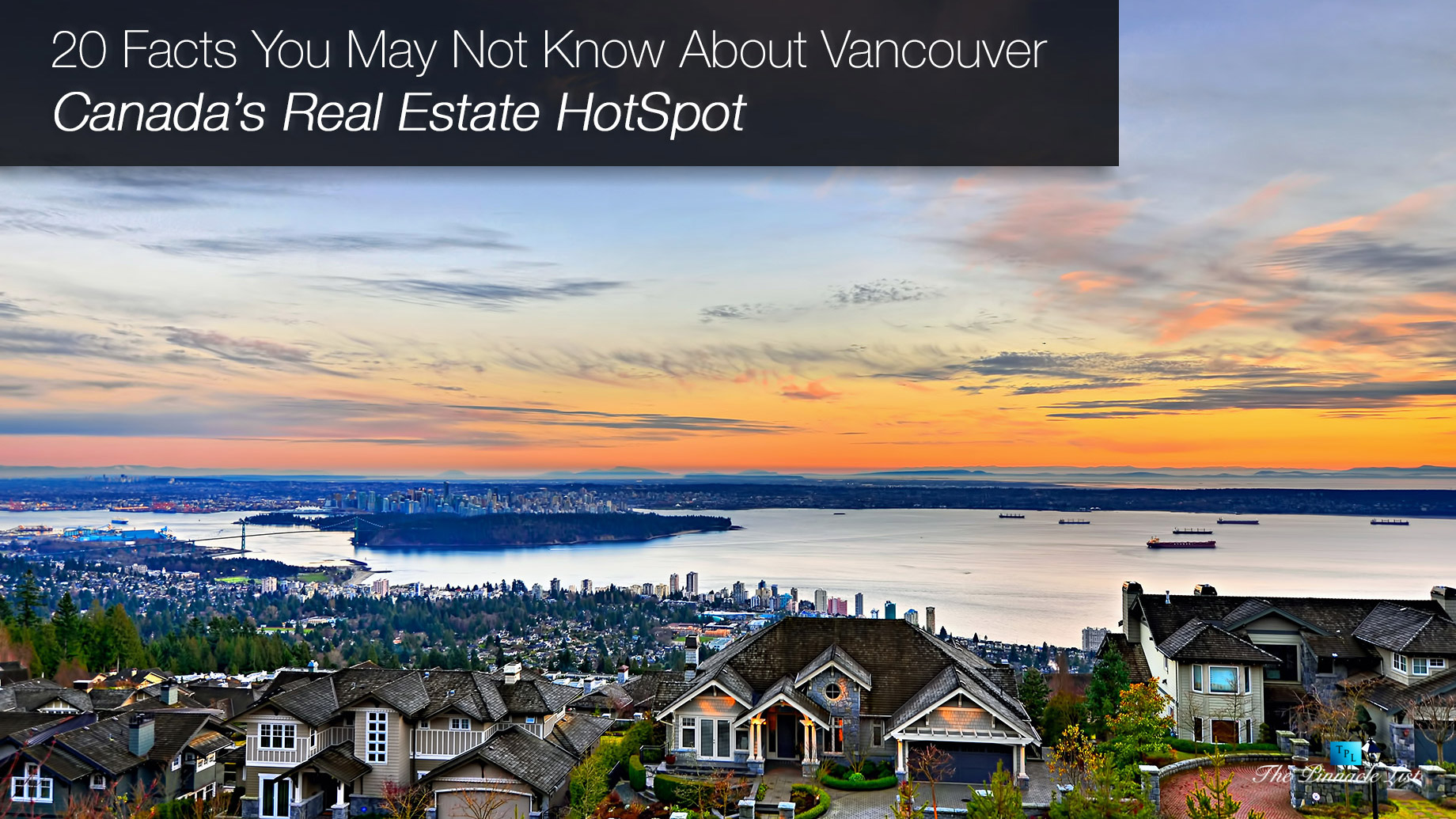 20 Facts You May Not Know About Vancouver - Canada's Real Estate Hotspot