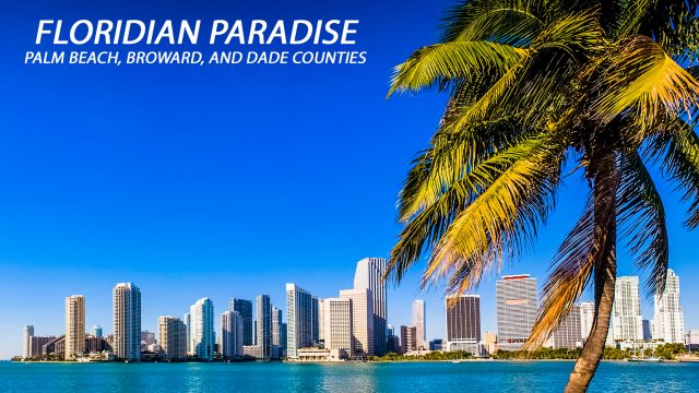 Floridian Paradise - Palm Beach, Broward, and Dade Counties