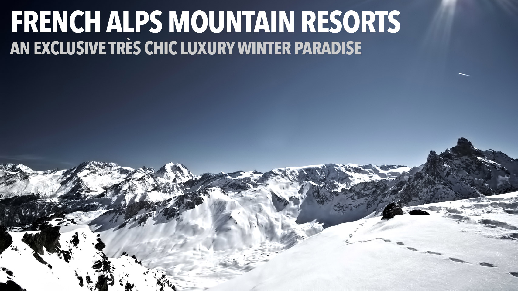 French Alps Mountain Resorts - An Exclusive Très Chic Luxury Winter Paradise