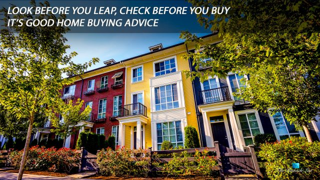 Look Before You Leap, Check Before You Buy - It's Good Home Buying Advice
