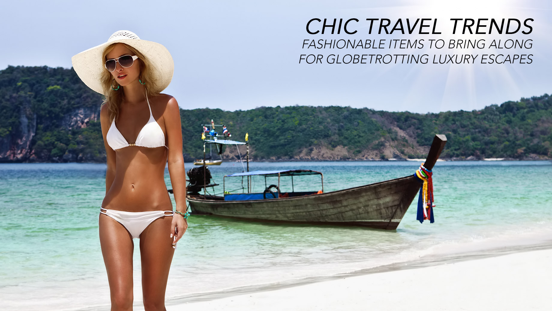 Chic Travel Trends - Fashionable Items to Bring Along for Globetrotting Luxury Escapes