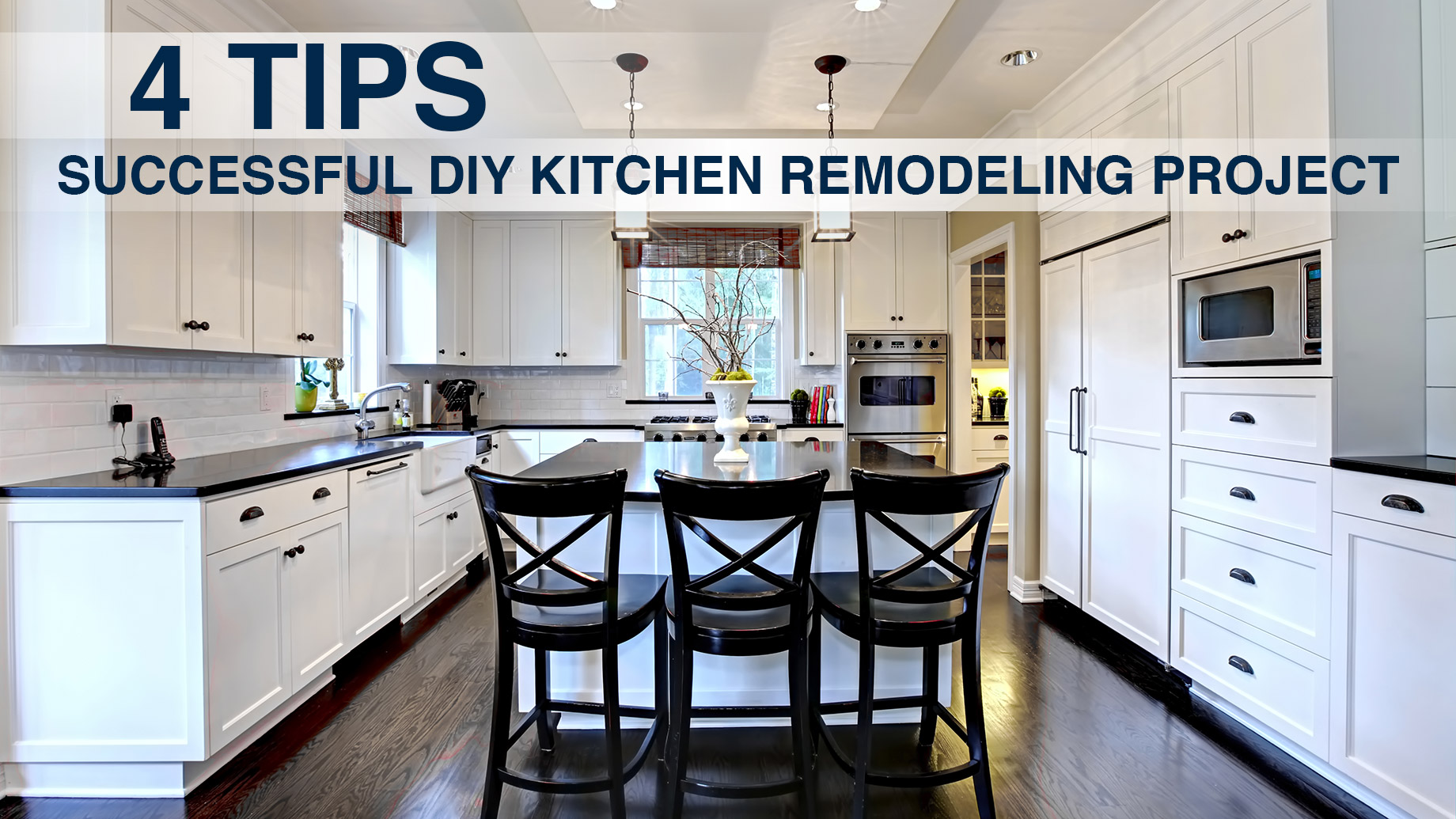 4 Tips for a Successful DIY Kitchen Remodeling Project