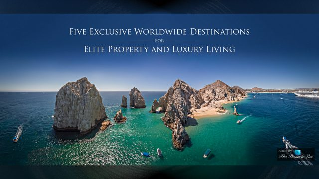 Five Exclusive Worldwide Destinations for Elite Property and Luxury Living