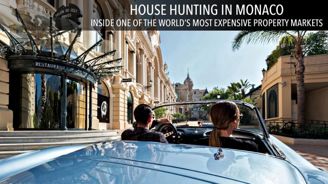 House Hunting in Monaco - Inside One of the World's Most Expensive Property Markets