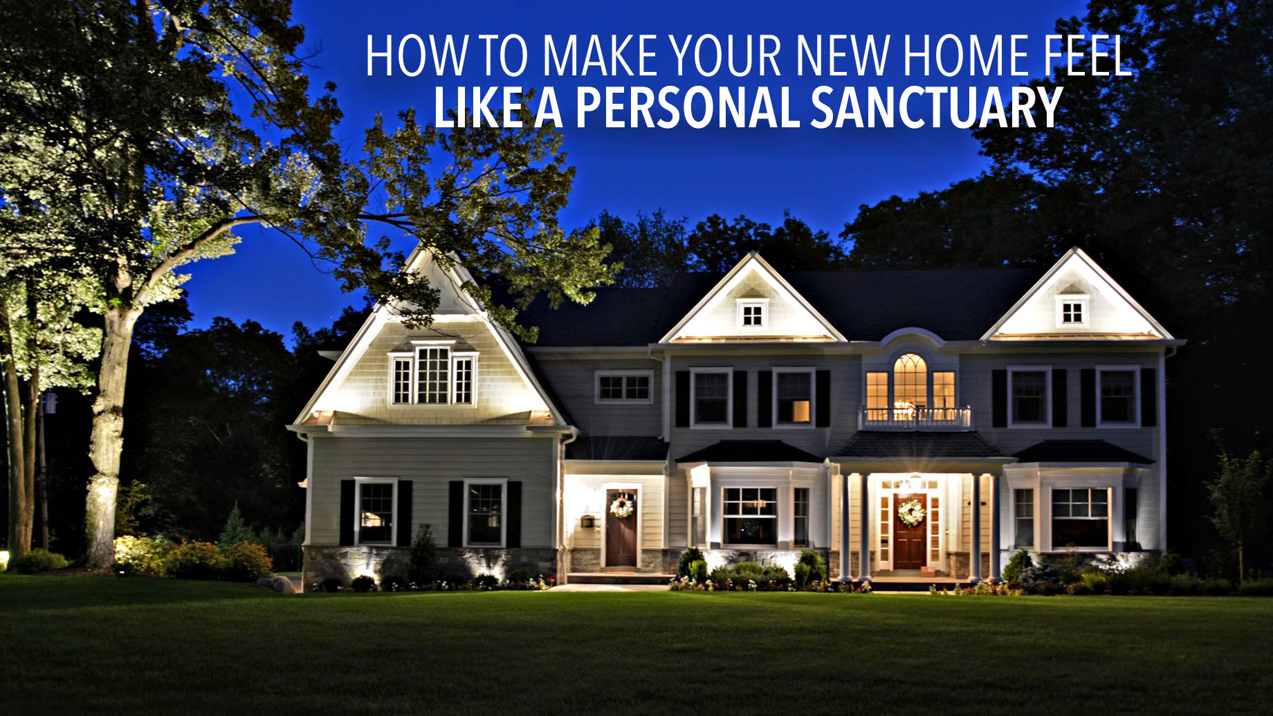 How to Make Your New Home Feel Like a Personal Sanctuary