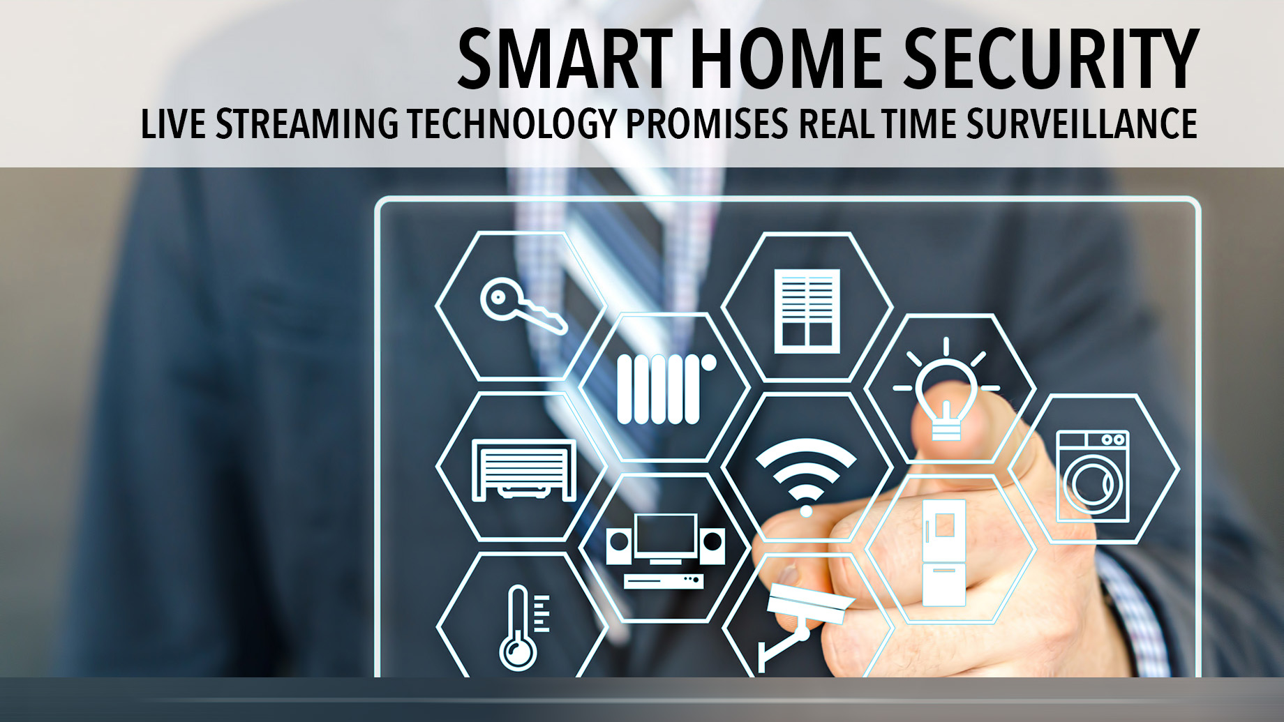 Smart Home Security - Live Streaming Technology Promises Real Time Surveillance