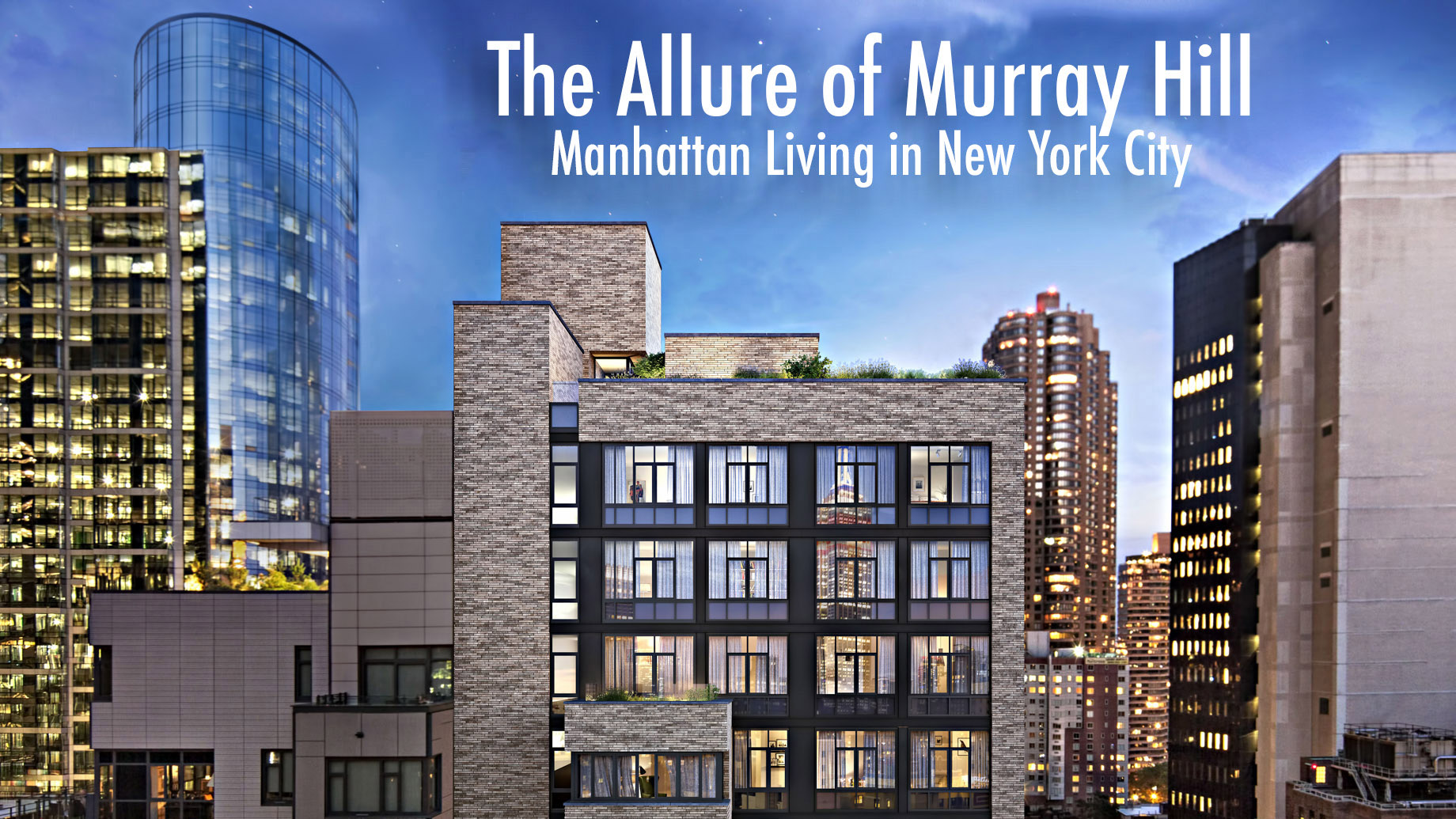 The Allure of Murray Hill - Manhattan Living in New York City