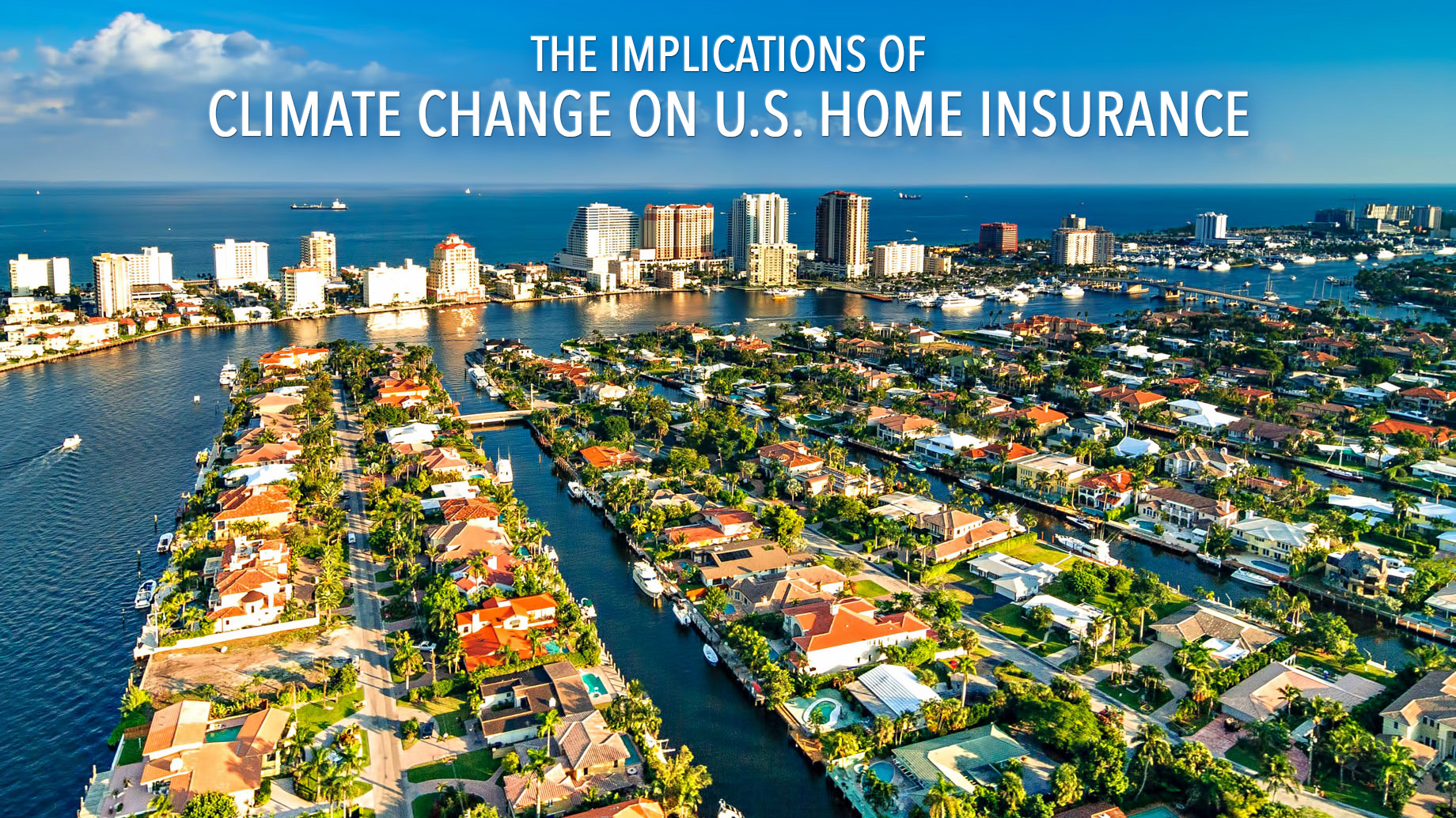 The Implications of Climate Change on U.S. Home Insurance