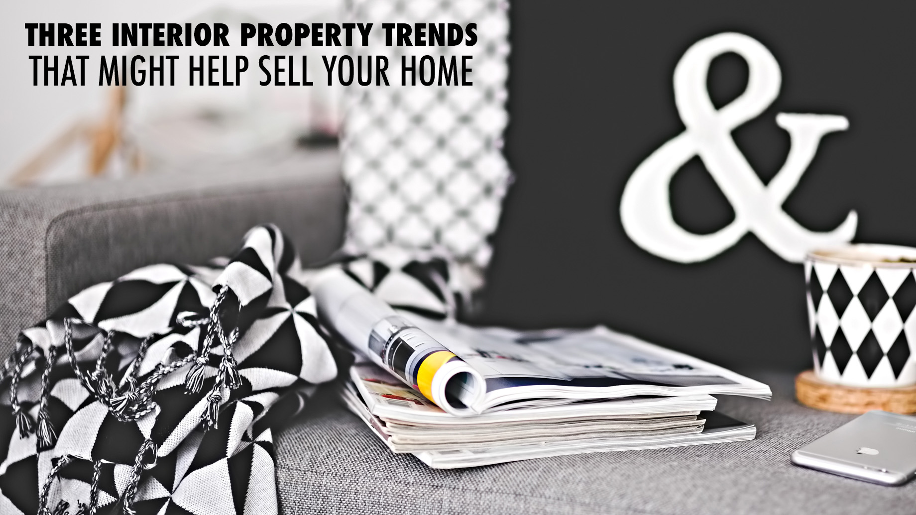 Three Interior Property Trends that Might Help Sell Your Home