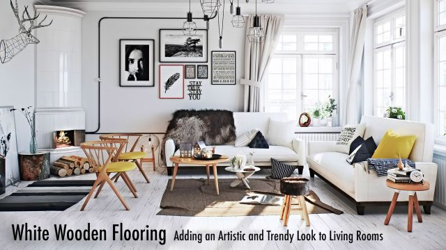 White Wooden Flooring - Adding an Artistic and Trendy Look to Living Rooms