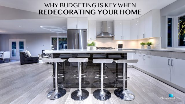 Why Budgeting Is Key When Redecorating Your Home