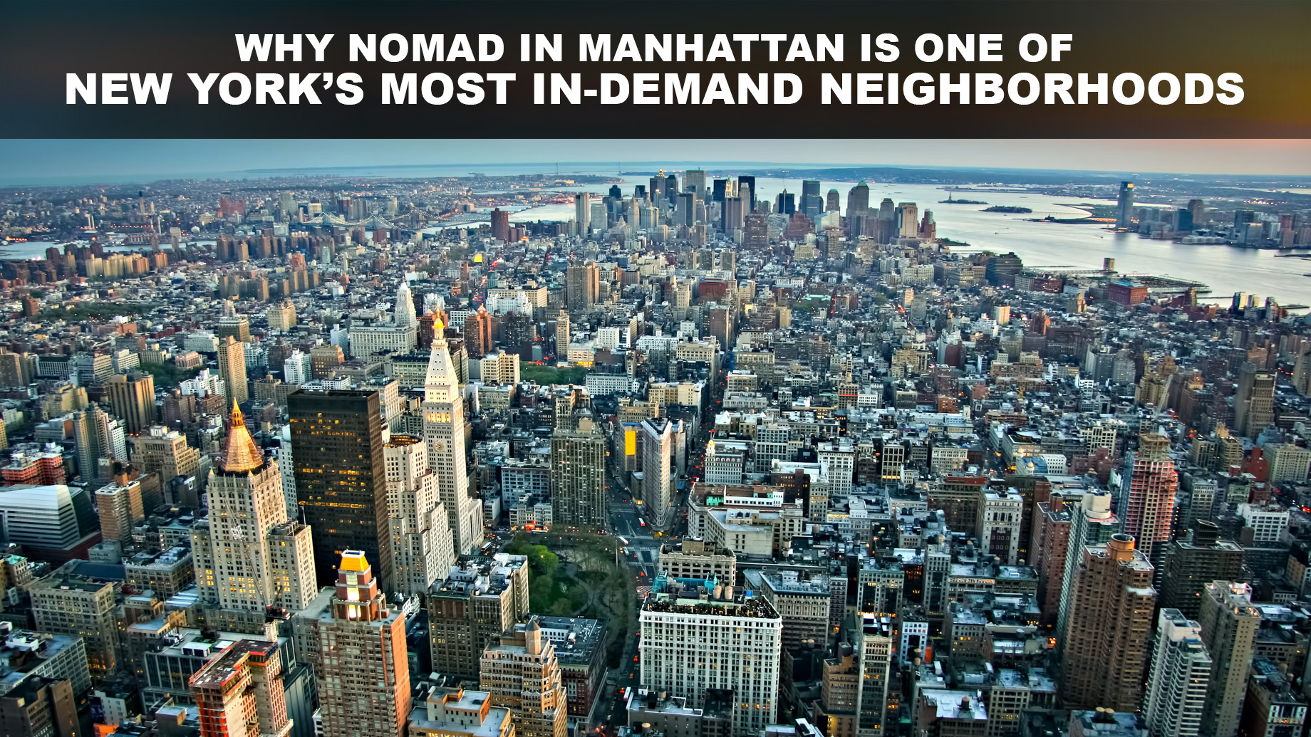 Why NoMad in Manhattan is One of New York's Most In-Demand Neighborhoods