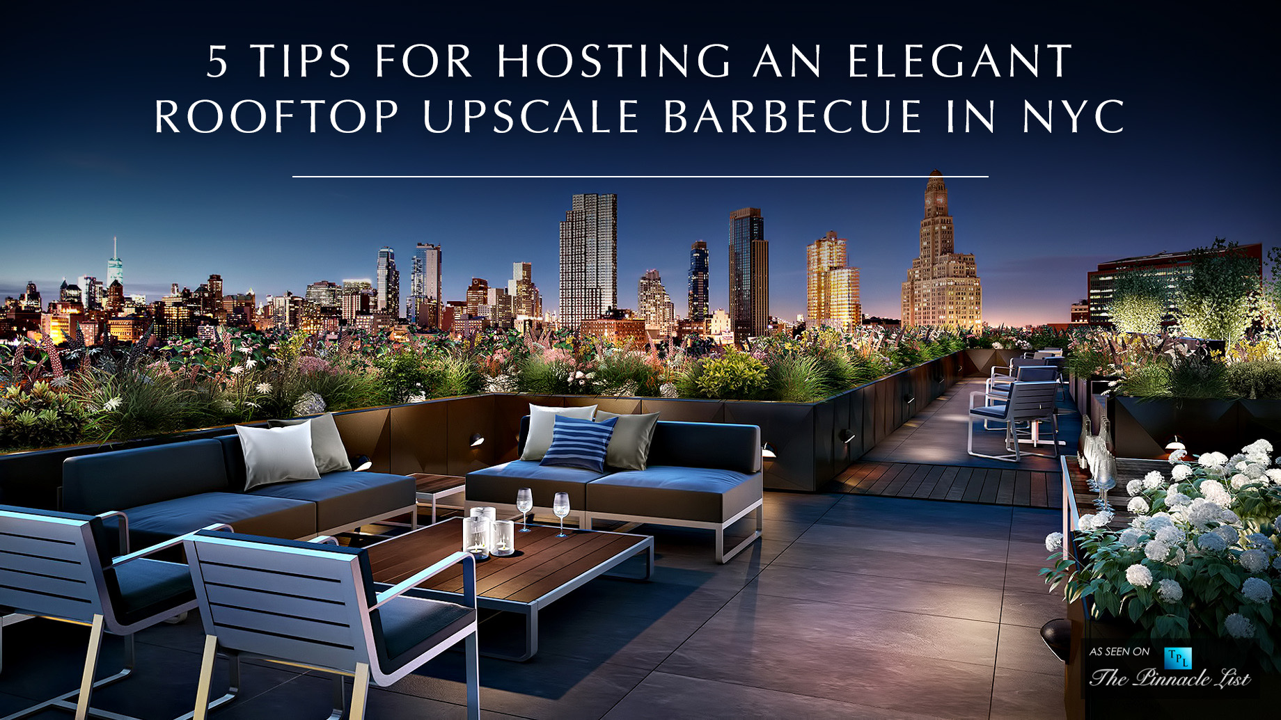 5 Tips for Hosting an Elegant Rooftop Upscale Barbecue in NYC