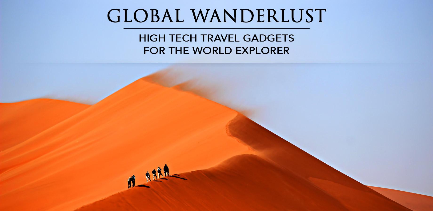 Global Wanderlust – High Tech Travel Gadgets for the World Explorer
