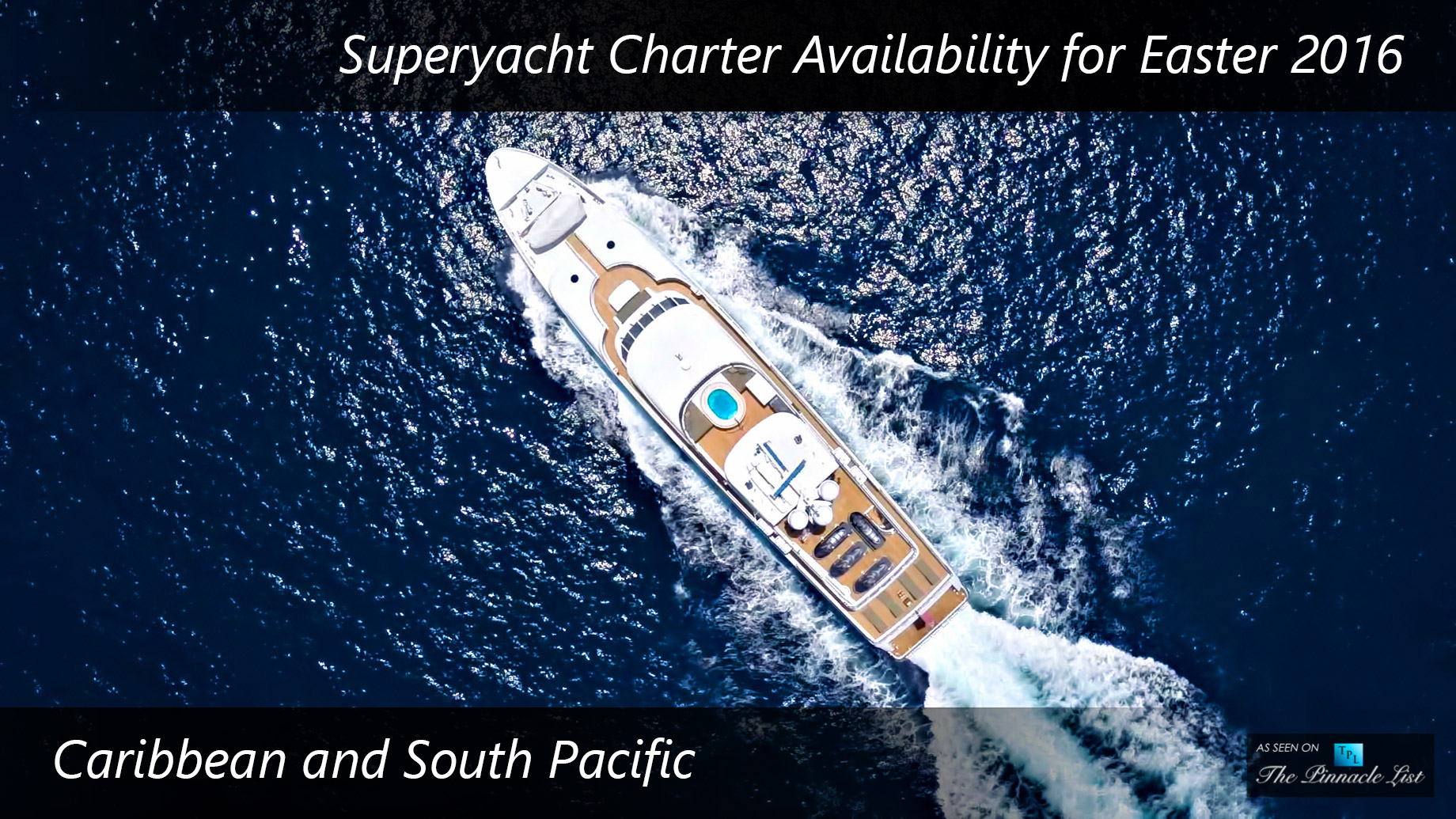 Superyacht Charter Availability for Easter 2016 - Caribbean and South Pacific