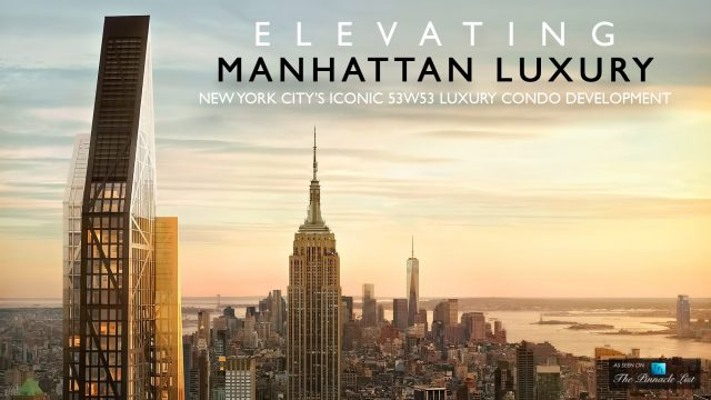 Elevating Manhattan Luxury - New York City's Iconic 53W53 Luxury Condo Development
