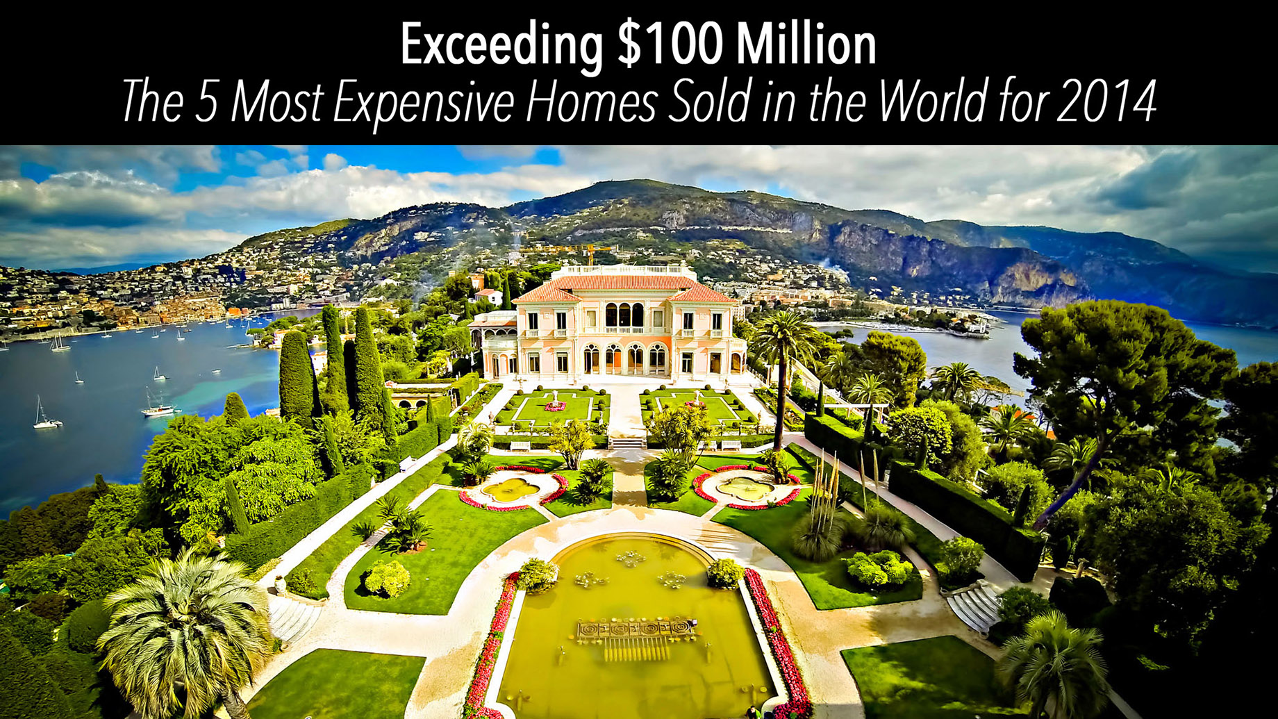 Exceeding $100 Million - The 5 Most Expensive Homes Sold in the World