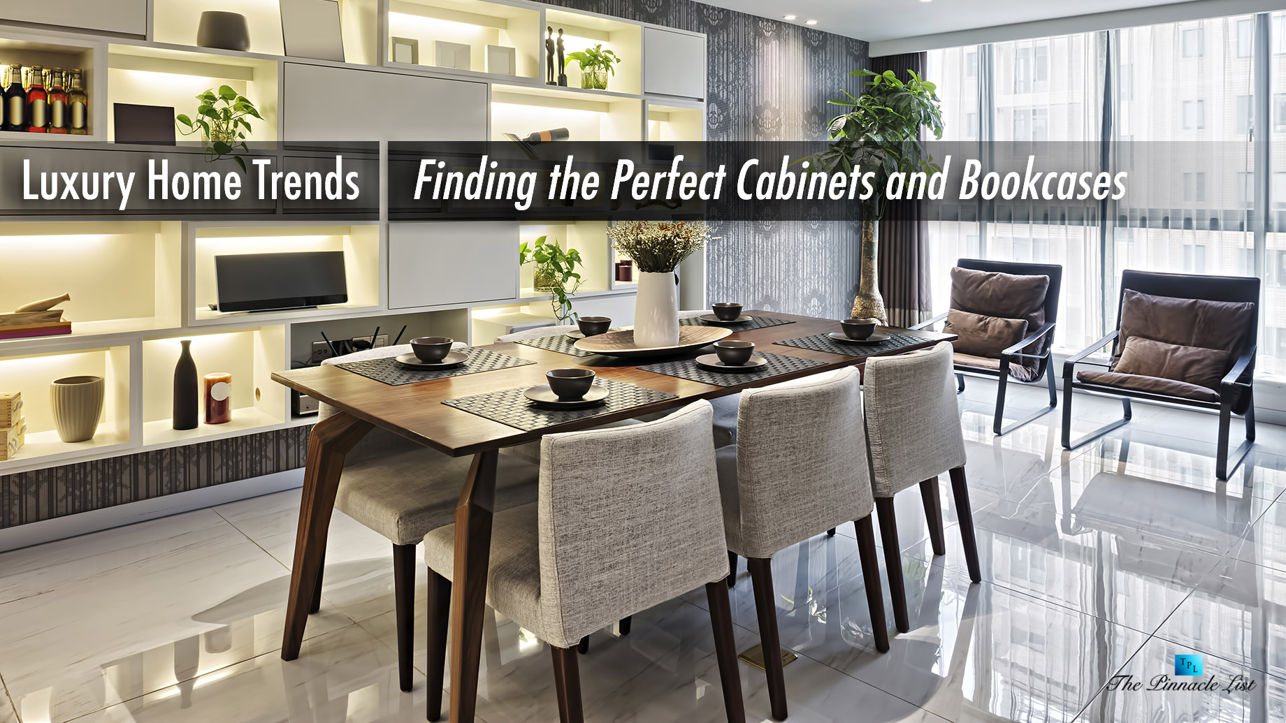 Luxury Home Trends - Finding the Perfect Cabinets and Bookcases