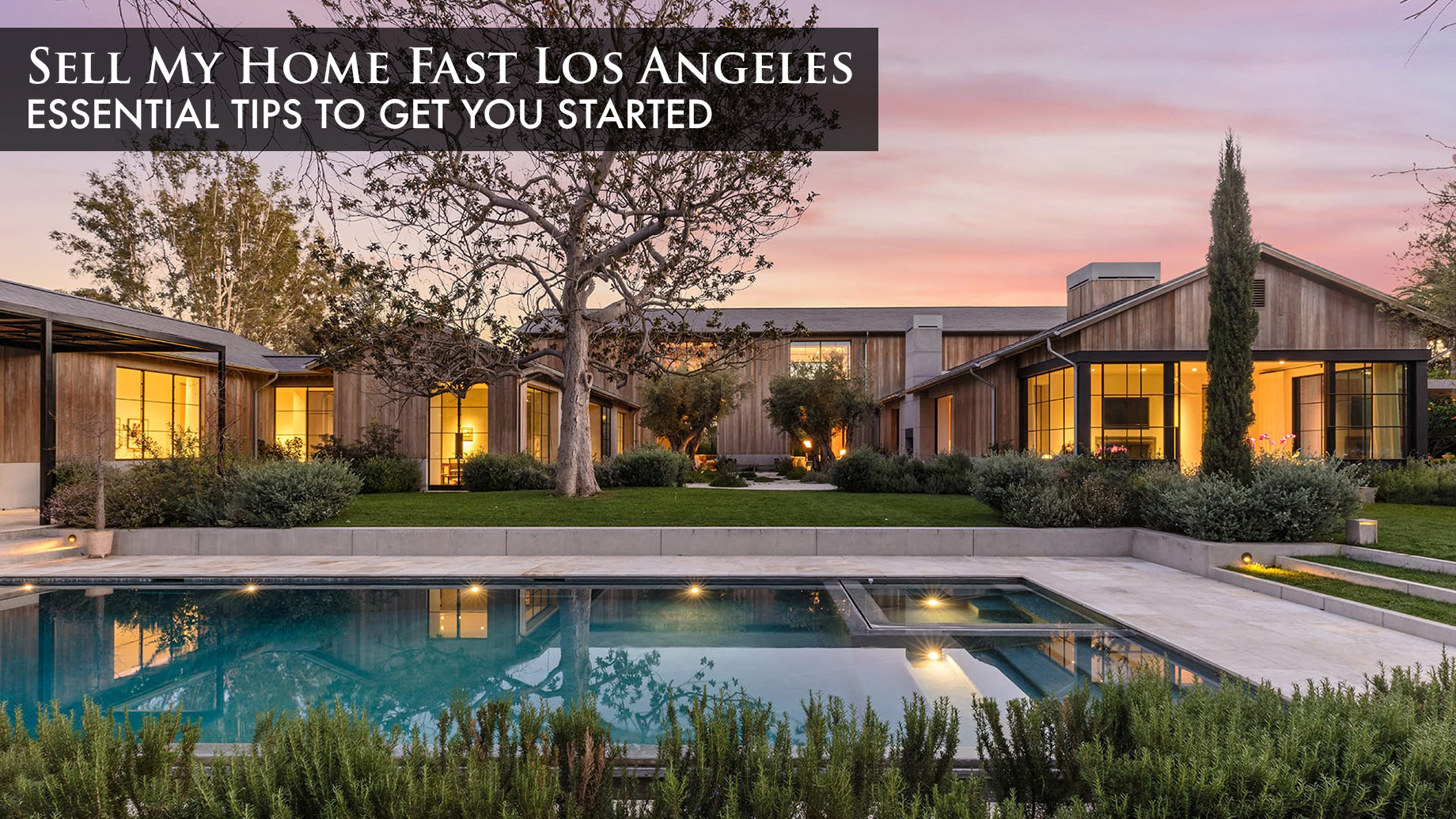 Sell My Los Angeles Home Fast - Essential Tips To Get You Started