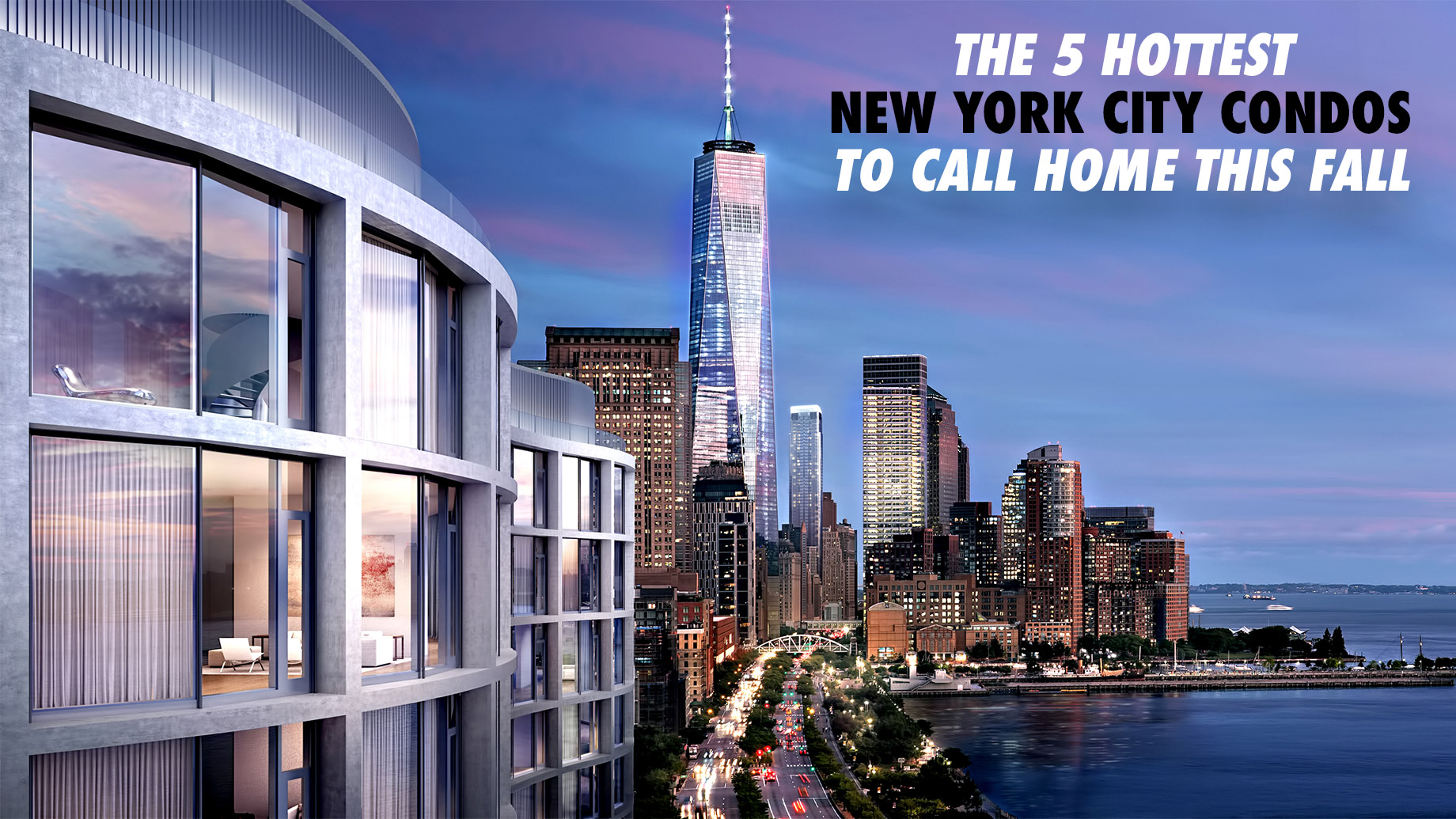The 5 Hottest New York City Condos to Call Home This Fall