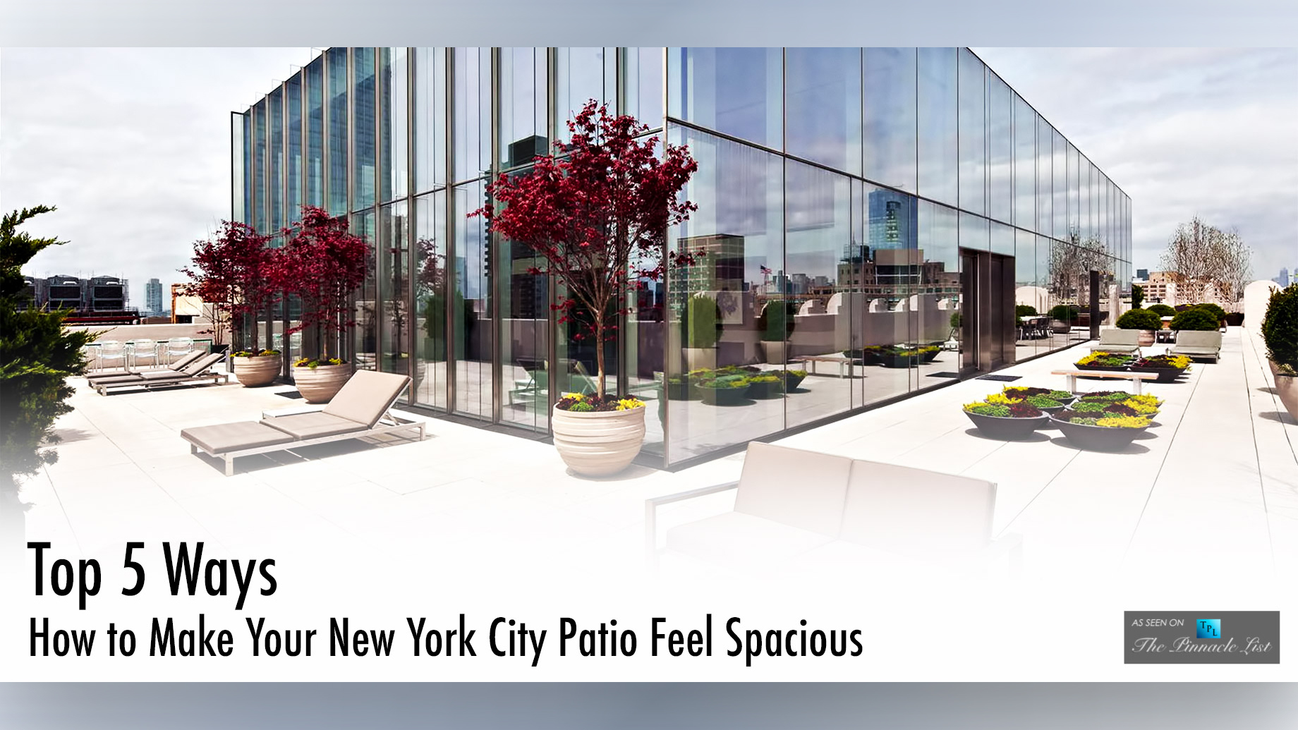 Top 5 Ways to Make Your New York City Patio Feel Spacious