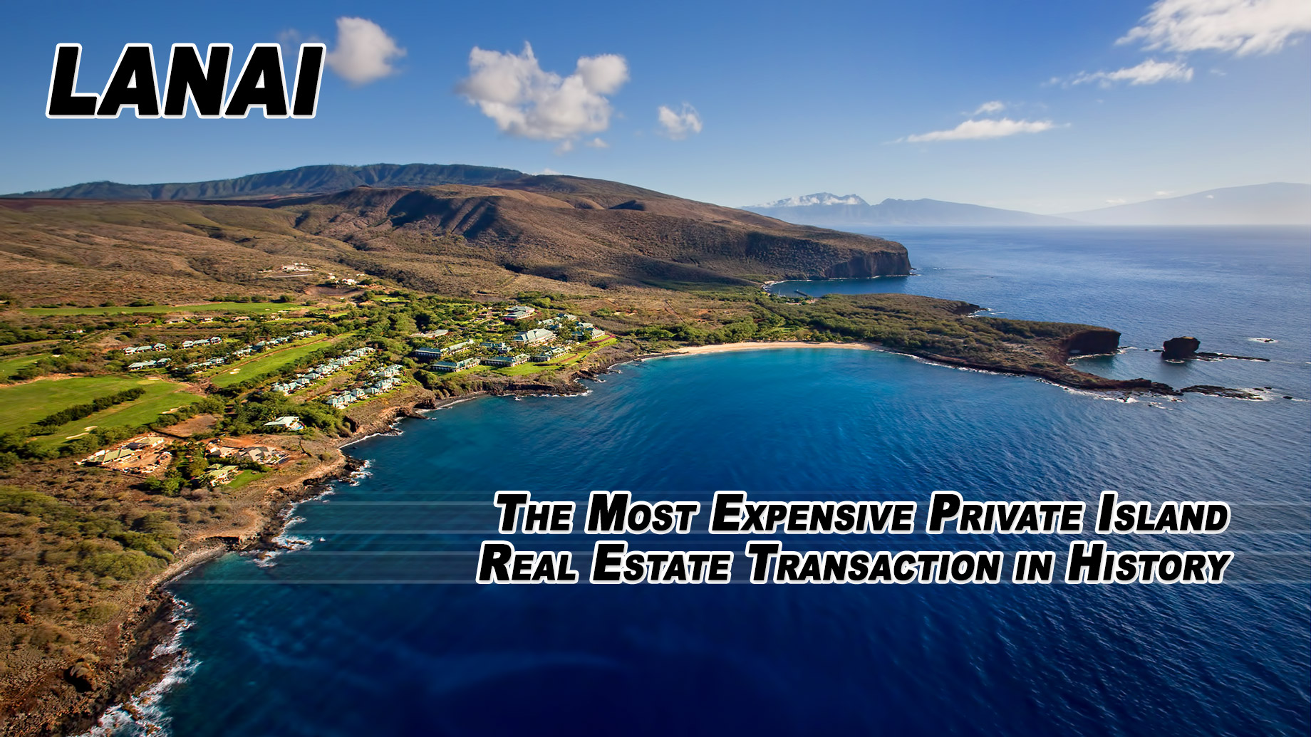 Lanai - The Most Expensive Private Island Real Estate Transaction in History
