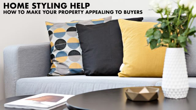 Home Styling Help - How to Make Your Property Appealing to Buyers