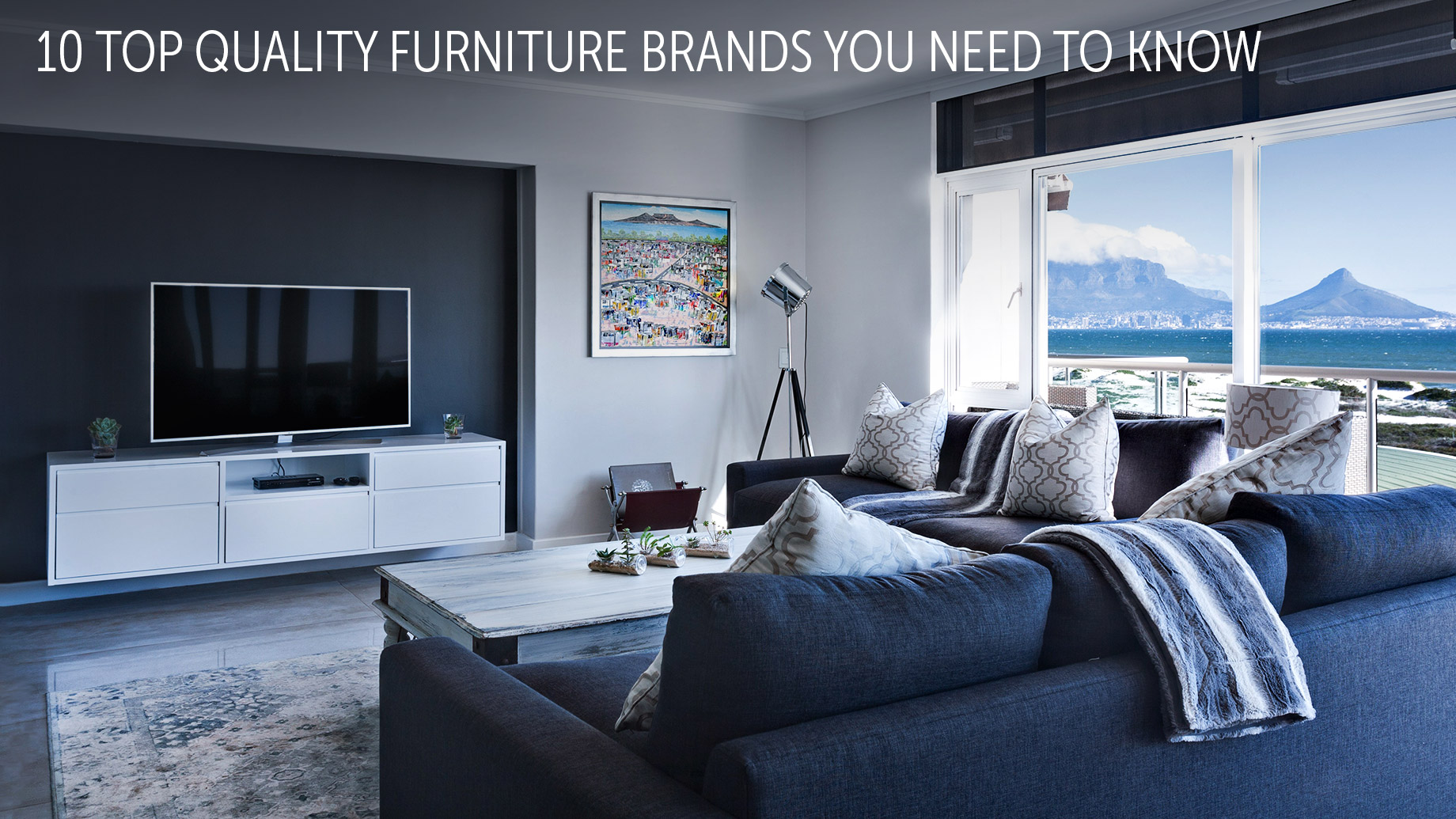 Interior Design Trends - 10 Top Quality Furniture Brands You Need to Know