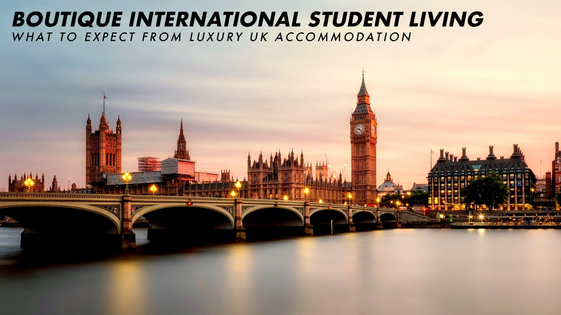 Boutique International Student Living - What to Expect from Luxury UK Accommodation