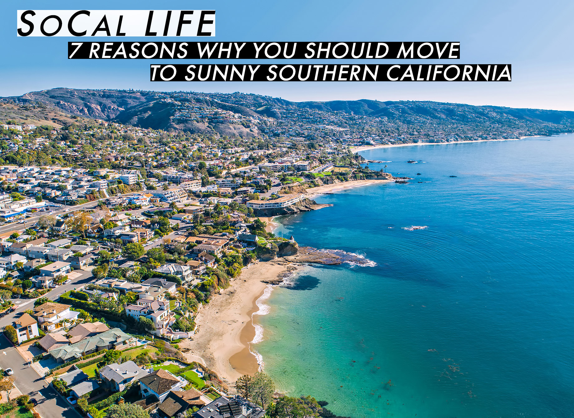 SoCal Life - 7 Reasons Why You Should Move to Sunny Southern California