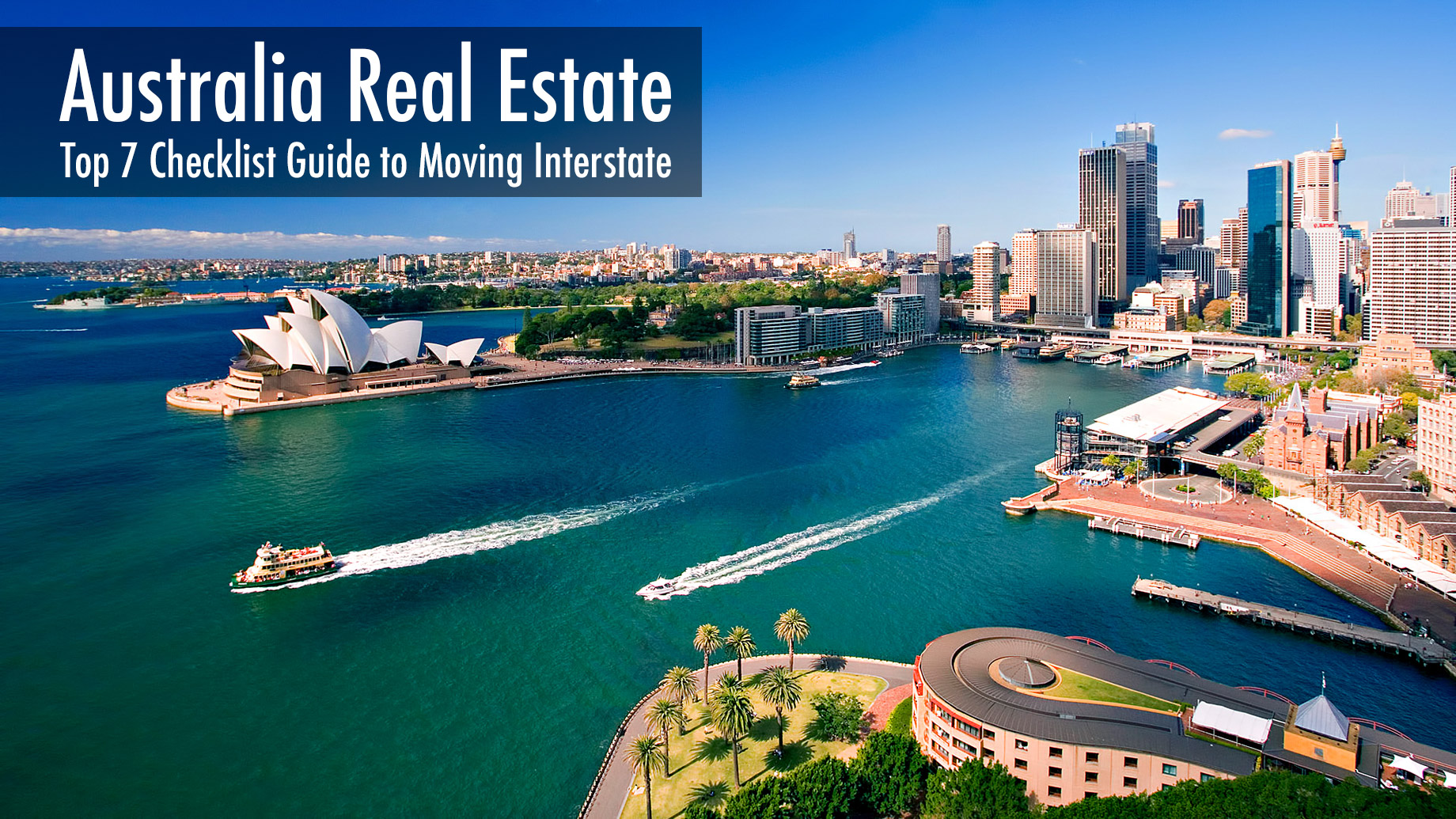 Australia Real Estate - Top 7 Checklist Guide to Moving Interstate
