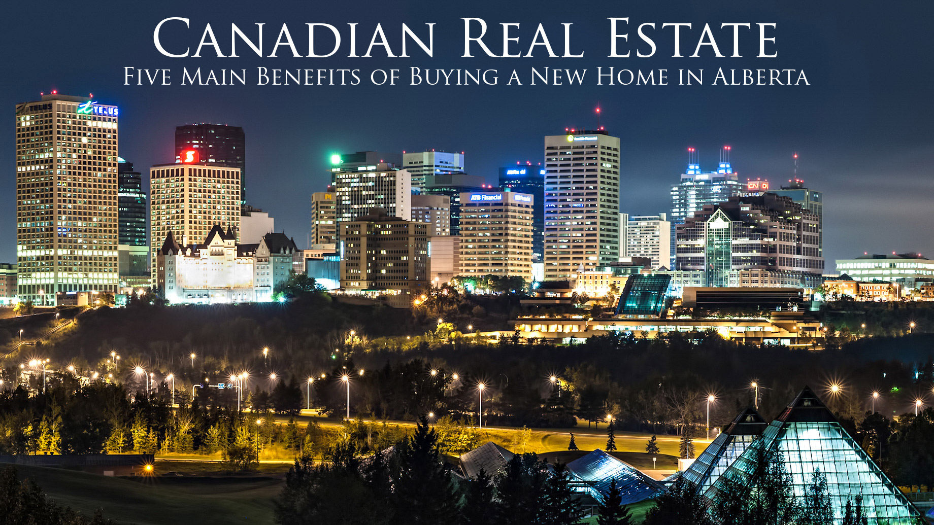 Canadian Real Estate - Five Main Benefits of Buying a New Home in Alberta