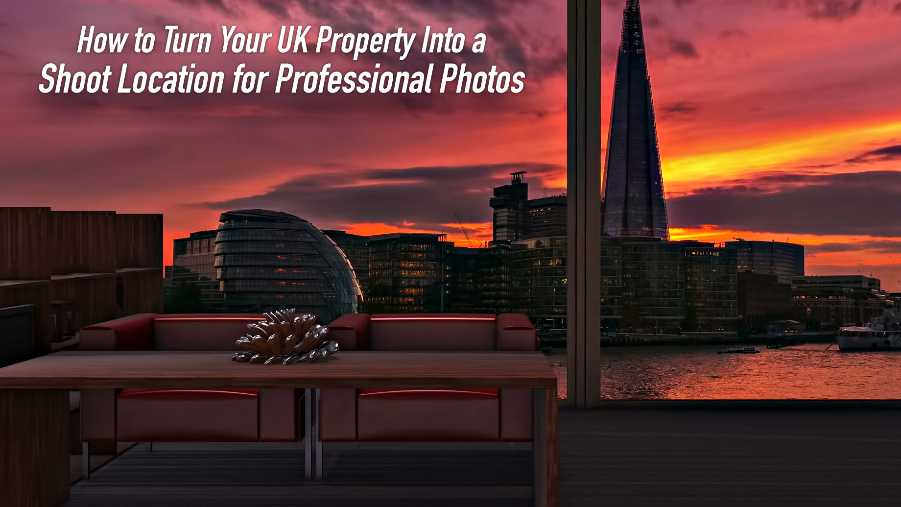 How to Turn Your UK Property Into a Shoot Location for Professional Photos